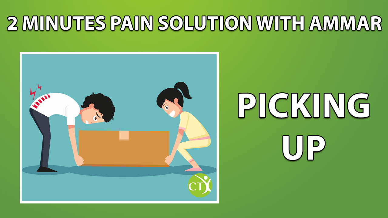2 minute pain solution - picking up