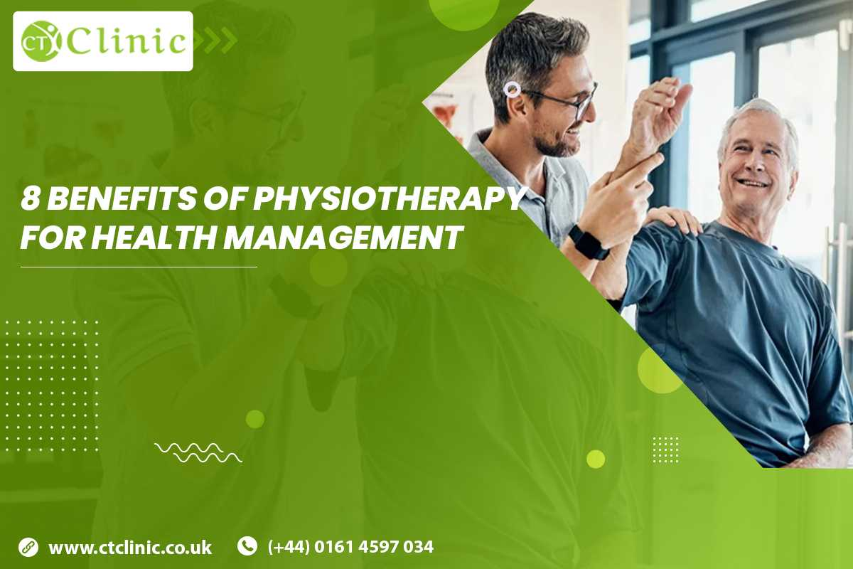 8 Benefits of Physiotherapy for Health Management
