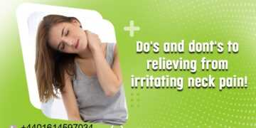 Do's and Dont's to relieving from irritating neck pain.