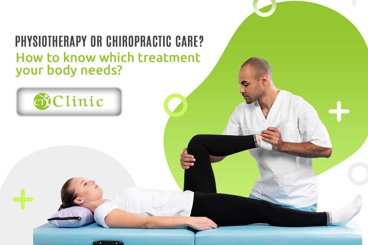 Physiotherapy or Chiropractic Care? How to know which treatment your body needs?
